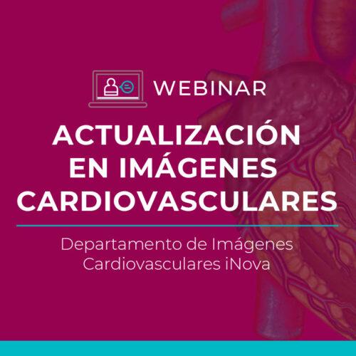 Videos Webinar – Actualización en Imágenes Cardiovasculares